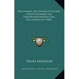 Das Symbol Des Apokalyptischen Christuslammes ALS Triumphbekenntnis Der Reichskirche (1908) - Meinecke, Franz