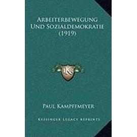 Arbeiterbewegung Und Sozialdemokratie (1919) - Unknown