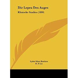 Die Lepra Des Auges: Klinische Studien (1899) - Unknown