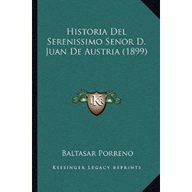 Historia del Serenissimo Senor D. Juan de Austria (1899) - Unknown