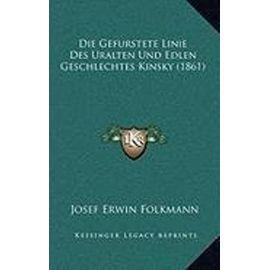 Die Gefurstete Linie Des Uralten Und Edlen Geschlechtes Kinsky (1861) - Unknown