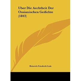Uber Die Aechtheit Der Ossianischen Gedichte (1843) - Unknown