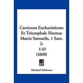 Canticum Eucharisticum Et Triumphale Hannae Matris Samuelis, 1 Sam. 2: 1-10 (1808) - Unknown