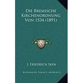 Die Bremische Kirchenordnung Von 1534 (1891) - Unknown
