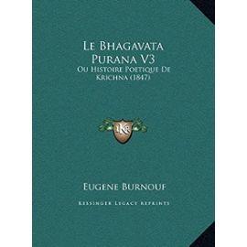 Le Bhagavata Purana V3: Ou Histoire Poetique de Krichna (1847) - Unknown