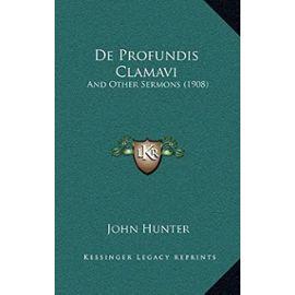 de Profundis Clamavi: And Other Sermons (1908) - John Hunter
