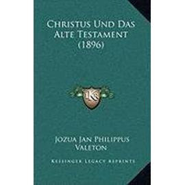 Christus Und Das Alte Testament (1896) - Unknown