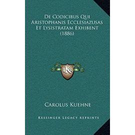 de Codicibus Qui Aristophanis Ecclesiazusas Et Lysistratam Exhibent (1886) - Unknown