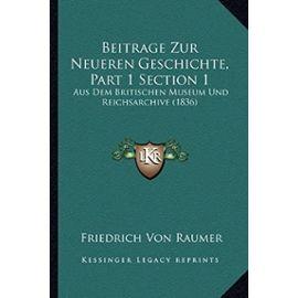 Beitrage Zur Neueren Geschichte, Part 1 Section 1: Aus Dem Britischen Museum Und Reichsarchive (1836) - Friedrich Von Raumer