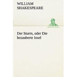 Der Sturm, oder Die bezauberte Insel (TREDITION CLASSICS) - William Shakespeare