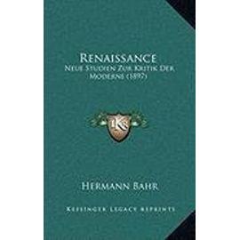 Renaissance: Neue Studien Zur Kritik Der Moderne (1897) - Bahr, Hermann