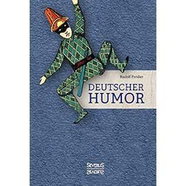 Deutscher Humor: Ausgewählte Schriften vergangener Jahrhunderte. Mit Illustrationen von W. A. Wellner - Unknown