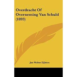 Overdracht of Overneming Van Schuld (1893) - Jan Wolter Zijlstra