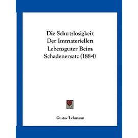 Die Schutzlosigkeit Der Immateriellen Lebensguter Beim Schadenersatz (1884) - Unknown