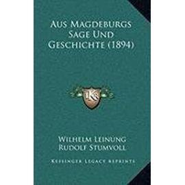 Aus Magdeburgs Sage Und Geschichte (1894) - Unknown