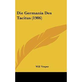 Die Germania Des Tacitus (1906) - Will Vesper