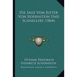 Die Sage Vom Ritter Von Rodenstein Und Schnellert (1864) - Unknown