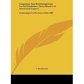Commentar Zum Betriebsreglement Fur Die Eisenbahnen Deutschlands Und Oesterreich-Ungarns: Bestimmungen Fur Den Guterverkehr (1880) - Unknown