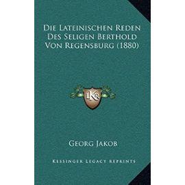 Die Lateinischen Reden Des Seligen Berthold Von Regensburg (1880) - Unknown