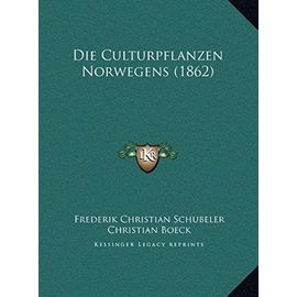 Die Culturpflanzen Norwegens (1862) - Frederik Christian Schubeler