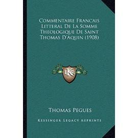 Commentaire Francais Litteral de La Somme Theologique de Saint Thomas D'Aquin (1908) - Unknown