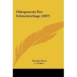 Othogenesis Der Schmetterlinge (1897) - Unknown