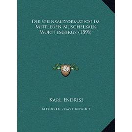 Die Steinsalzformation Im Mittleren Muschelkalk Wurttembergs (1898) - Unknown