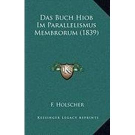 Das Buch Hiob Im Parallelismus Membrorum (1839) - Unknown