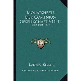 Monatshefte Der Comenius-Gesellschaft V11-12: 1902-1903 (1902) - Unknown