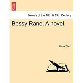 Bessy Rane. A novel. - Unknown