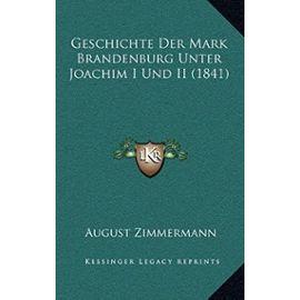 Geschichte Der Mark Brandenburg Unter Joachim I Und II (1841) - Unknown