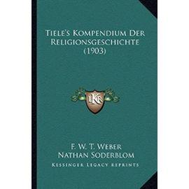 Tiele's Kompendium Der Religionsgeschichte (1903) - Nathan Soderblom
