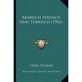 Arabisch Persisch Und Turkisch (1902) - Unknown
