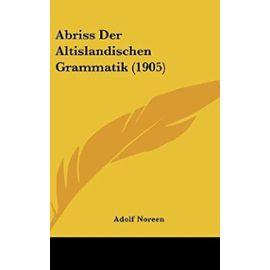 Abriss Der Altislandischen Grammatik (1905) - Adolf Noreen