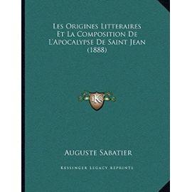 Les Origines Litteraires Et La Composition de L'Apocalypse de Saint Jean (1888) - Unknown