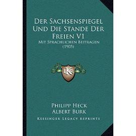 Der Sachsenspiegel Und Die Stande Der Freien V1: Mit Sprachlichen Beitragen (1905) - Albert Burk