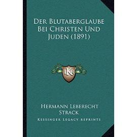 Der Blutaberglaube Bei Christen Und Juden (1891) - Unknown
