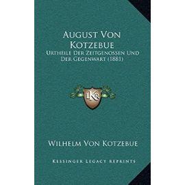 August Von Kotzebue: Urtheile Der Zeitgenossen Und Der Gegenwart (1881) - Unknown