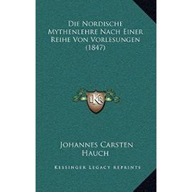 Die Nordische Mythenlehre Nach Einer Reihe Von Vorlesungen (1847) - Hauch, Johannes Carsten
