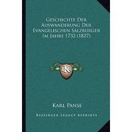 Geschichte Der Auswanderung Der Evangelischen Salzburger Im Jahre 1732 (1827) - Unknown