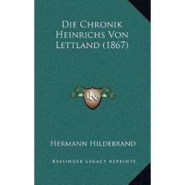 Die Chronik Heinrichs Von Lettland (1867) - Unknown