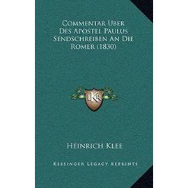 Commentar Uber Des Apostel Paulus Sendschreiben an Die Romer (1830) - Unknown