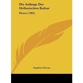 Die Anfange Der Hellenischen Kultur: Homer (1903) - Unknown