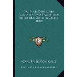 Das Buch Deutscher Parodieen Und Travestieen Erster Und Zweiter Cyclus (1840) - Unknown