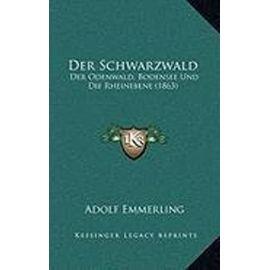 Der Schwarzwald: Der Odenwald, Bodensee Und Die Rheinebene (1863) - Unknown