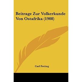 Beitrage Zur Volkerkunde Von Ostafrika (1908) - Carl Freitag