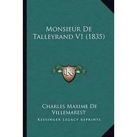 Monsieur de Talleyrand V1 (1835) - Charles Maxime De Villemarest