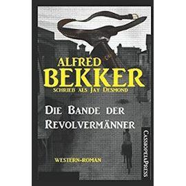 Die Bande der Revolvermänner - Bekker, Alfred