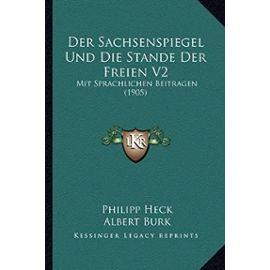 Der Sachsenspiegel Und Die Stande Der Freien V2: Mit Sprachlichen Beitragen (1905) - Albert Burk