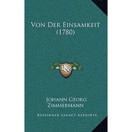 Von Der Einsamkeit (1780) - Zimmermann, Johann Georg